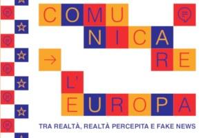 Comunicare l'Europa tra realtà percepita e fake news